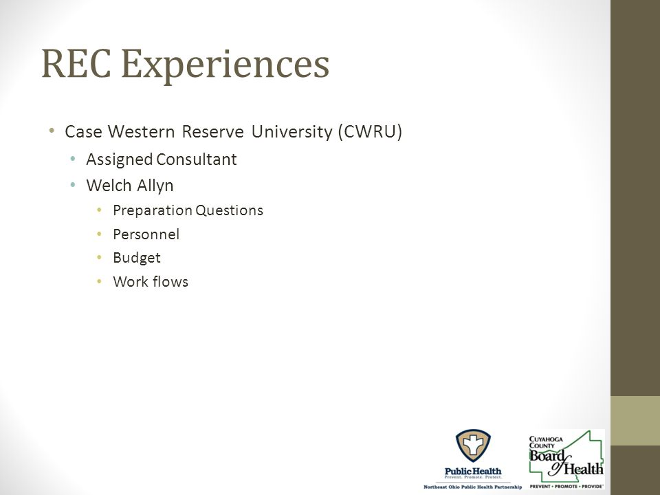 REC Experiences Case Western Reserve University (CWRU) Assigned Consultant Welch Allyn Preparation Questions Personnel Budget Work flows