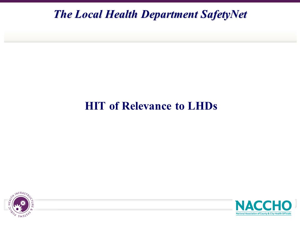 The Local Health Department SafetyNet HIT of Relevance to LHDs