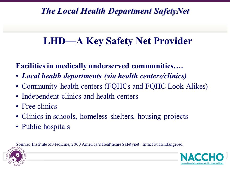 The Local Health Department SafetyNet LHDA Key Safety Net Provider Facilities in medically underserved communities….