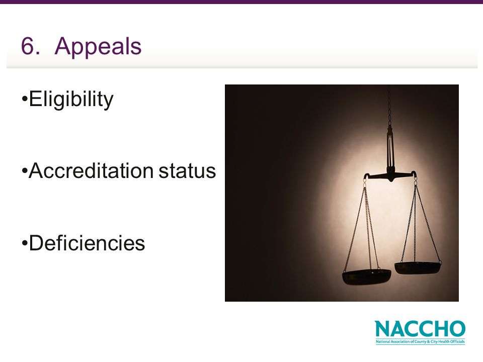 6. Appeals Eligibility Accreditation status Deficiencies