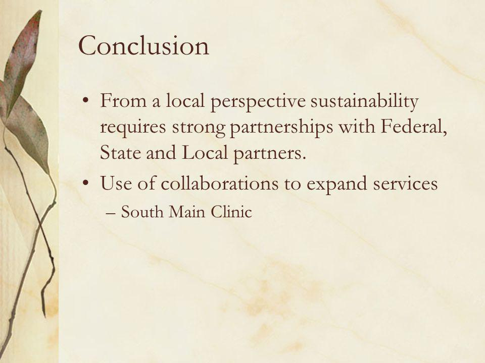 Conclusion From a local perspective sustainability requires strong partnerships with Federal, State and Local partners.