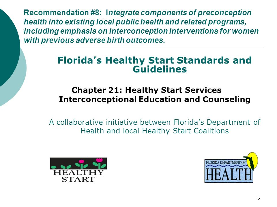 2 Recommendation #8: Integrate components of preconception health into existing local public health and related programs, including emphasis on interconception interventions for women with previous adverse birth outcomes.
