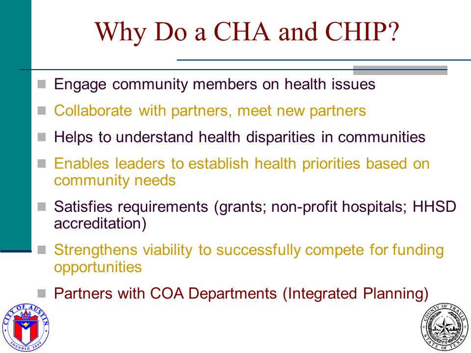 Why Do a CHA and CHIP.