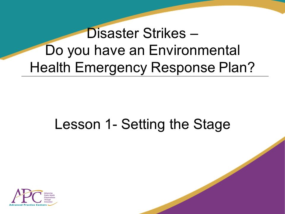 Disaster Strikes – Do you have an Environmental Health Emergency Response Plan.
