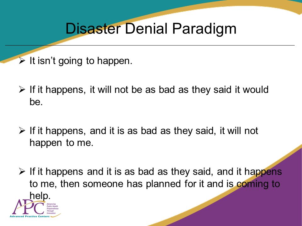 Disaster Denial Paradigm It isnt going to happen.