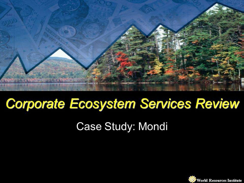 World Resources Institute Corporate Ecosystem Services Review Case Study: Mondi