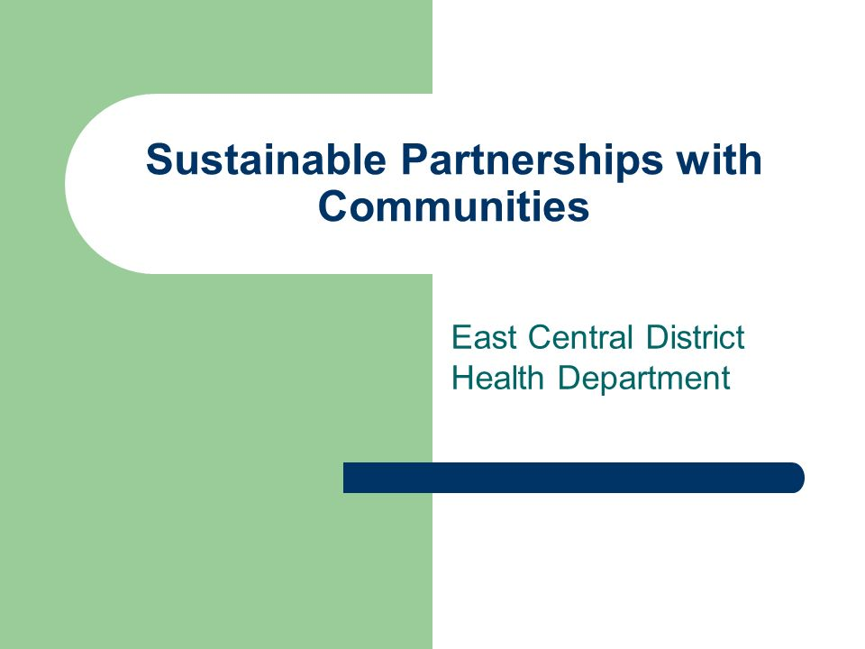 Sustainable Partnerships with Communities East Central District Health Department