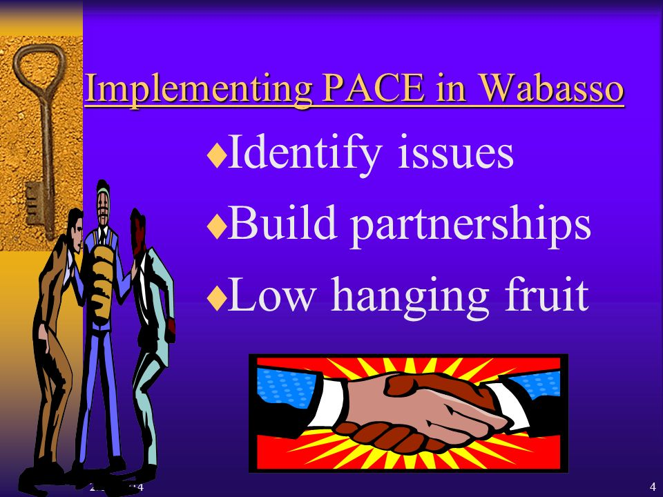 2/14/20144 Implementing PACE in Wabasso Identify issues Build partnerships Low hanging fruit