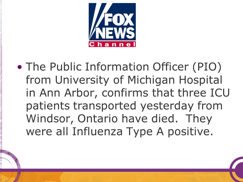 The Public Information Officer (PIO) from University of Michigan Hospital in Ann Arbor, confirms that three ICU patients transported yesterday from Windsor, Ontario have died.