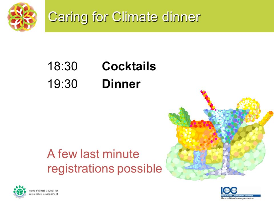 Caring for Climate dinner 18:30Cocktails 19:30Dinner A few last minute registrations possible