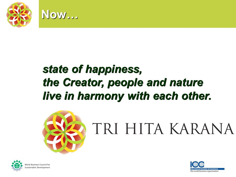 Now… state of happiness, the Creator, people and nature live in harmony with each other.