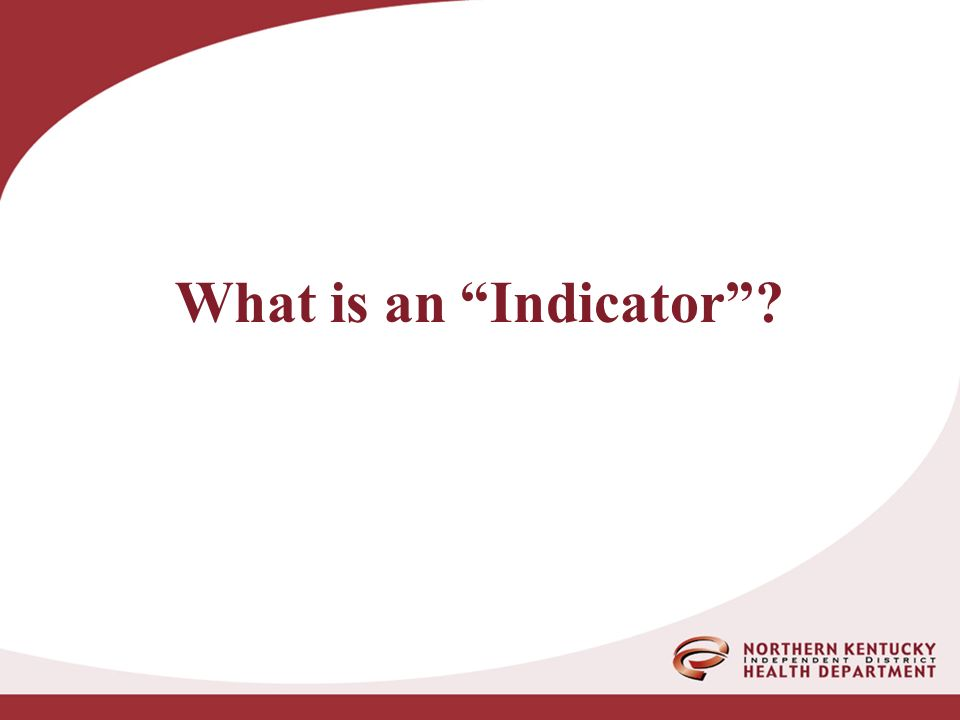 What is an Indicator