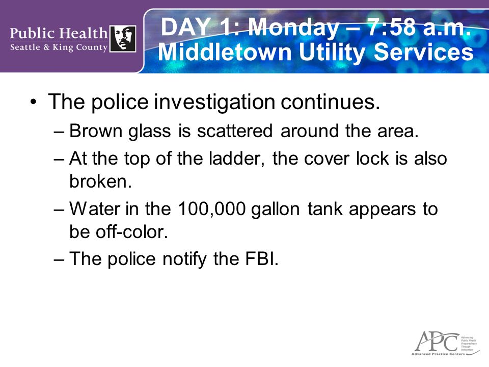 DAY 1: Monday – 7:58 a.m. Middletown Utility Services The police investigation continues.