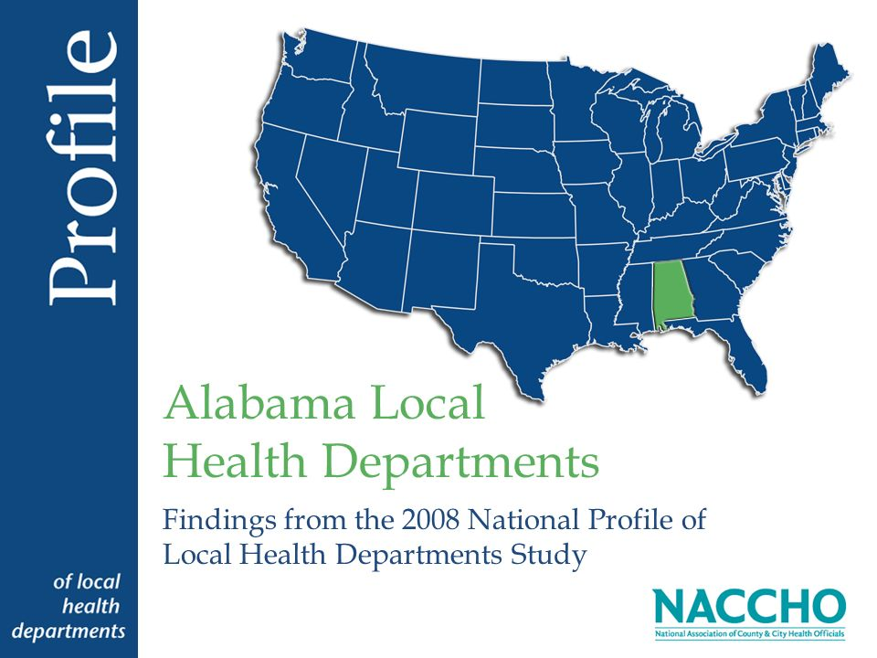 Findings from the 2008 National Profile of Local Health Departments Study Alabama Local Health Departments