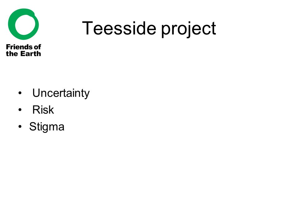 Teesside project Uncertainty Risk Stigma