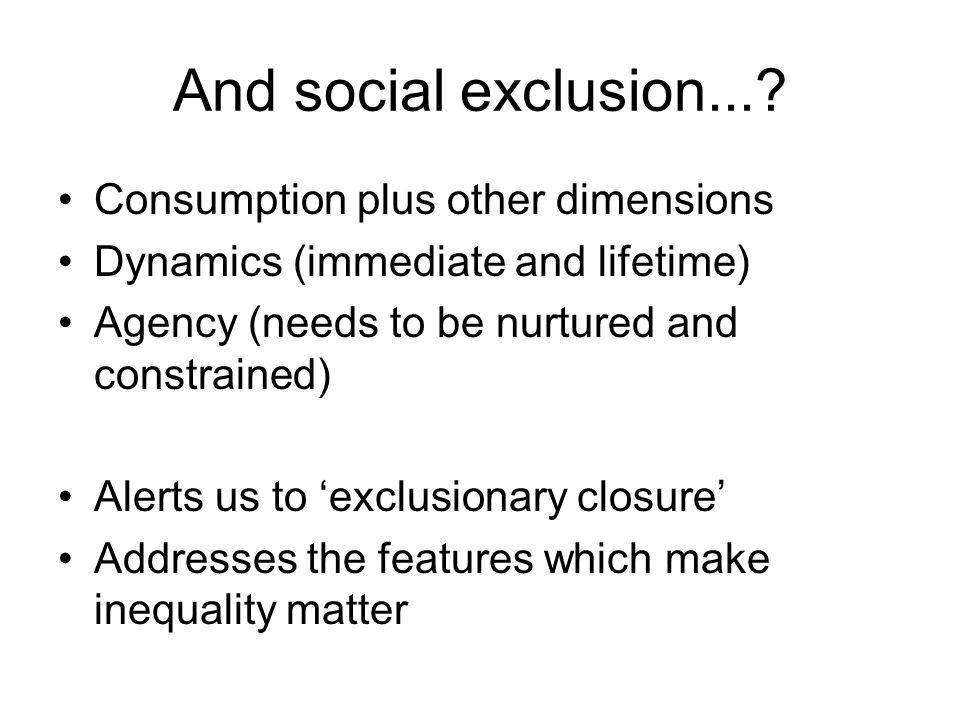 And social exclusion....