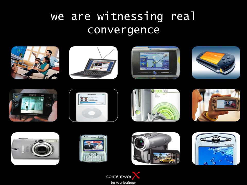 for your business we are witnessing real convergence