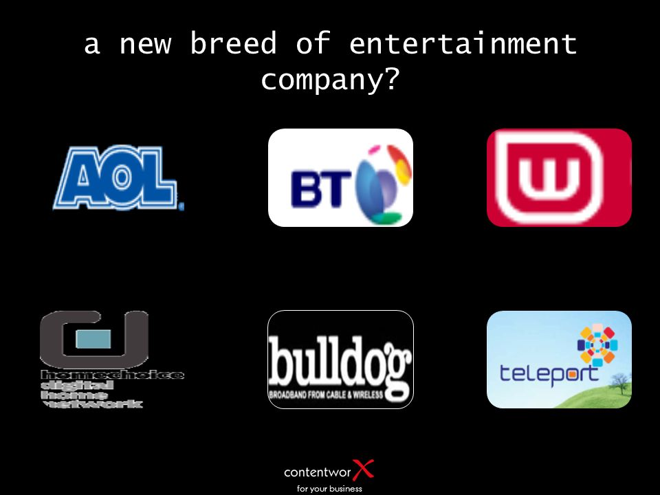 for your business a new breed of entertainment company