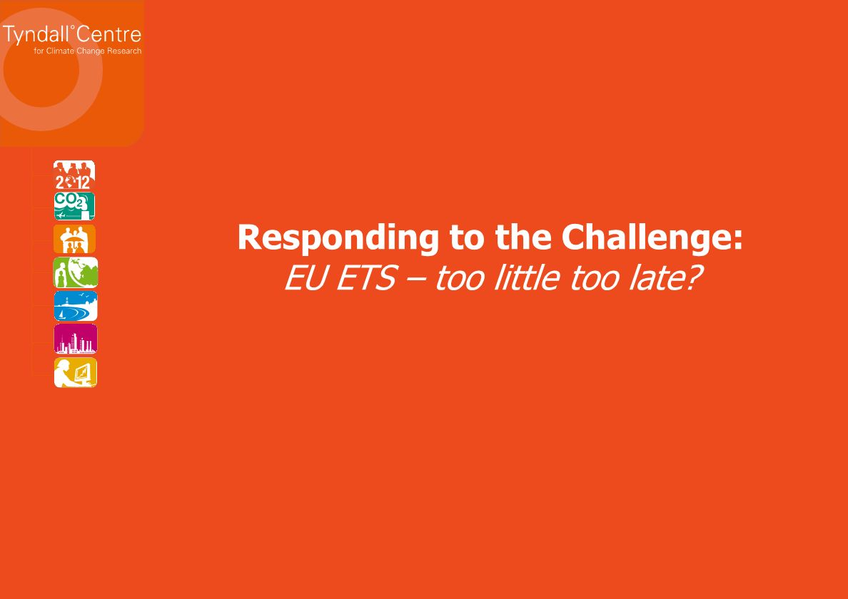 Responding to the Challenge: EU ETS – too little too late