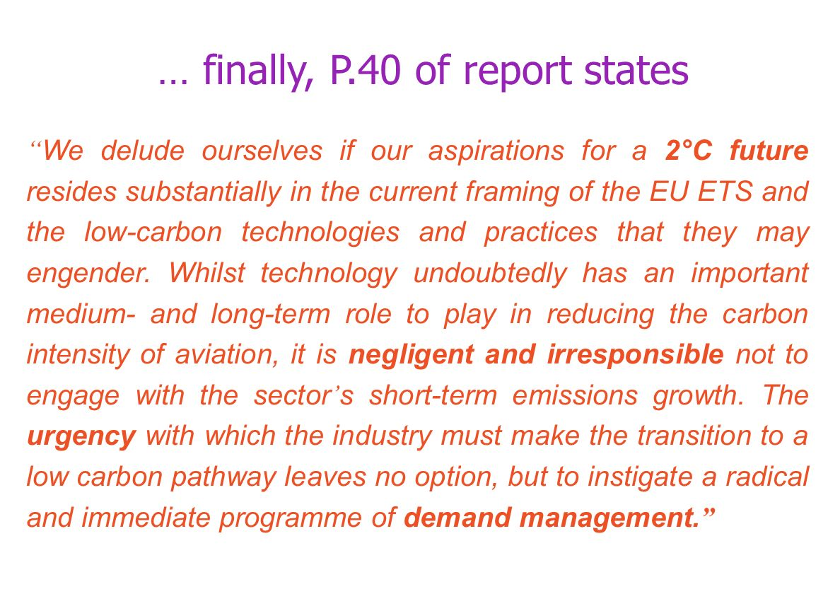 … and finally We delude ourselves if our aspirations for a 2°C future resides substantially in the current framing of the EU ETS and the low-carbon technologies and practices that they may engender.