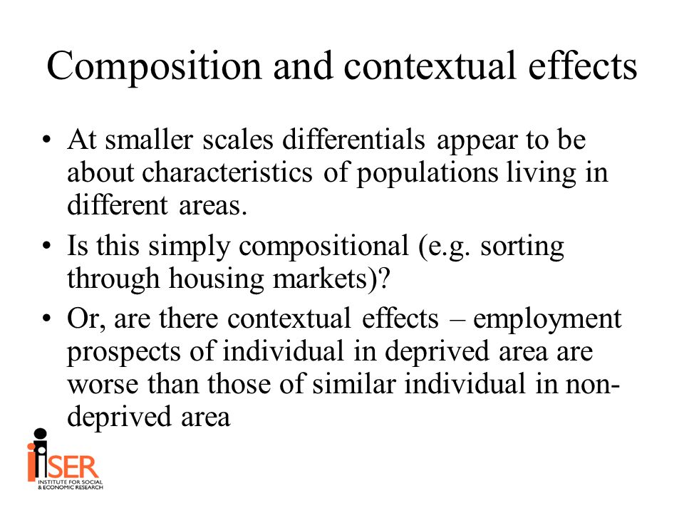 Composition and contextual effects At smaller scales differentials appear to be about characteristics of populations living in different areas.