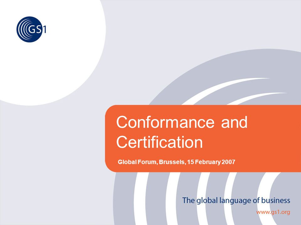 Conformance and Certification Global Forum, Brussels, 15 February 2007