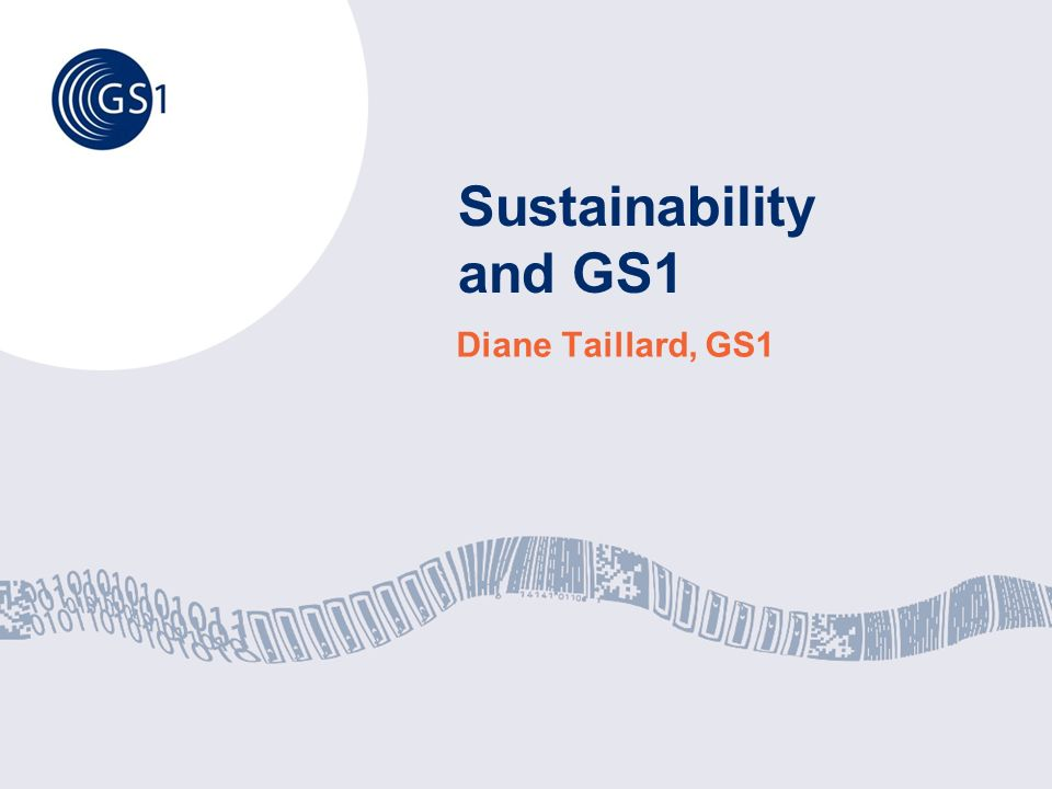 Sustainability and GS1 Diane Taillard, GS1