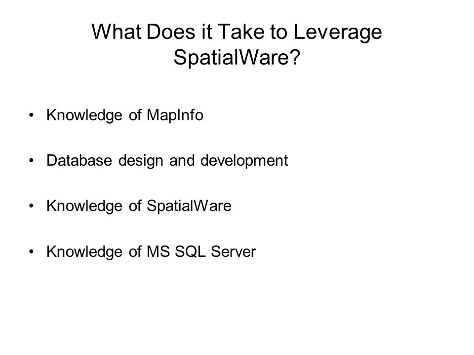 What Does it Take to Leverage SpatialWare.