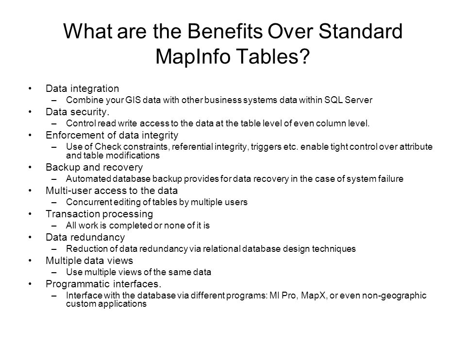 What are the Benefits Over Standard MapInfo Tables.