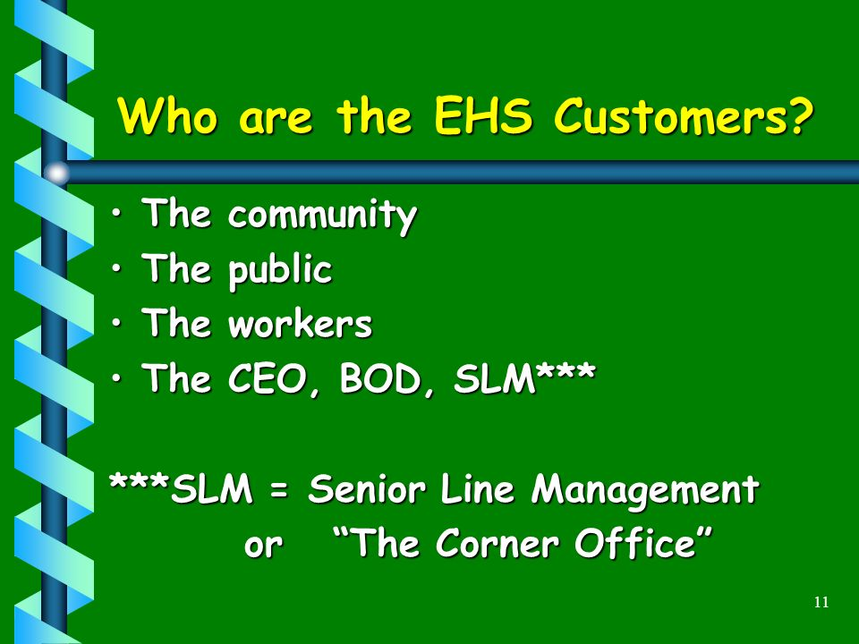 11 Who are the EHS Customers.