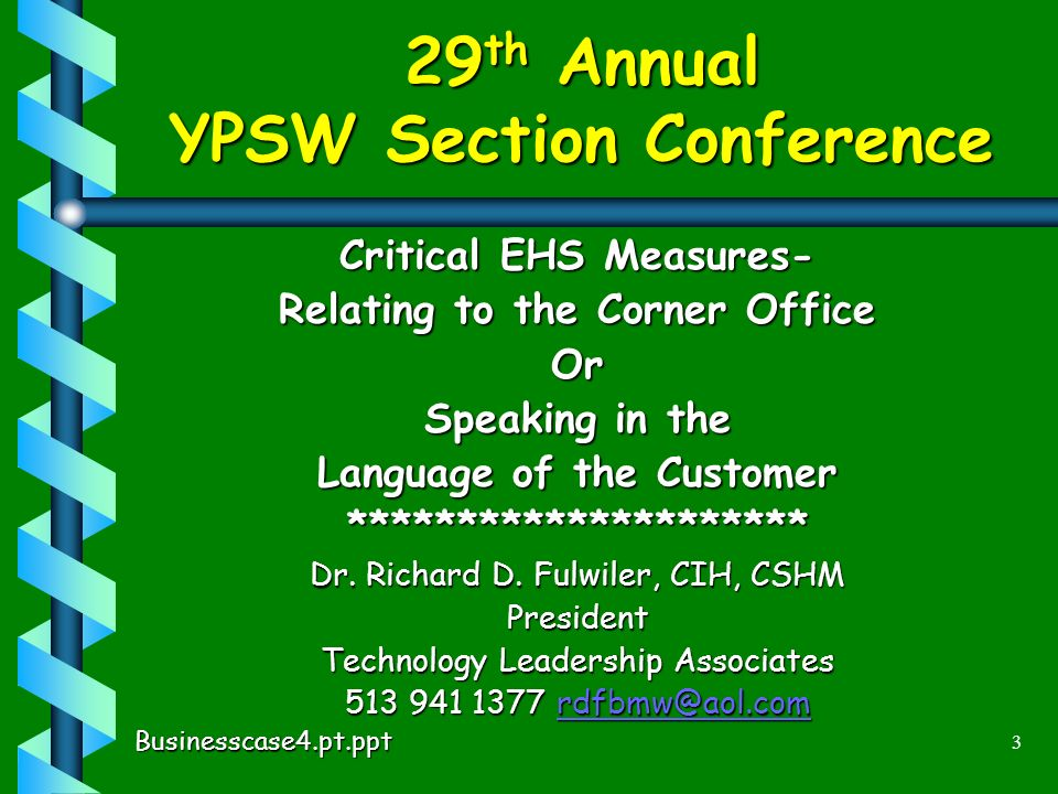 3 29 th Annual YPSW Section Conference Critical EHS Measures- Relating to the Corner Office Or Speaking in the Language of the Customer ********************* Dr.