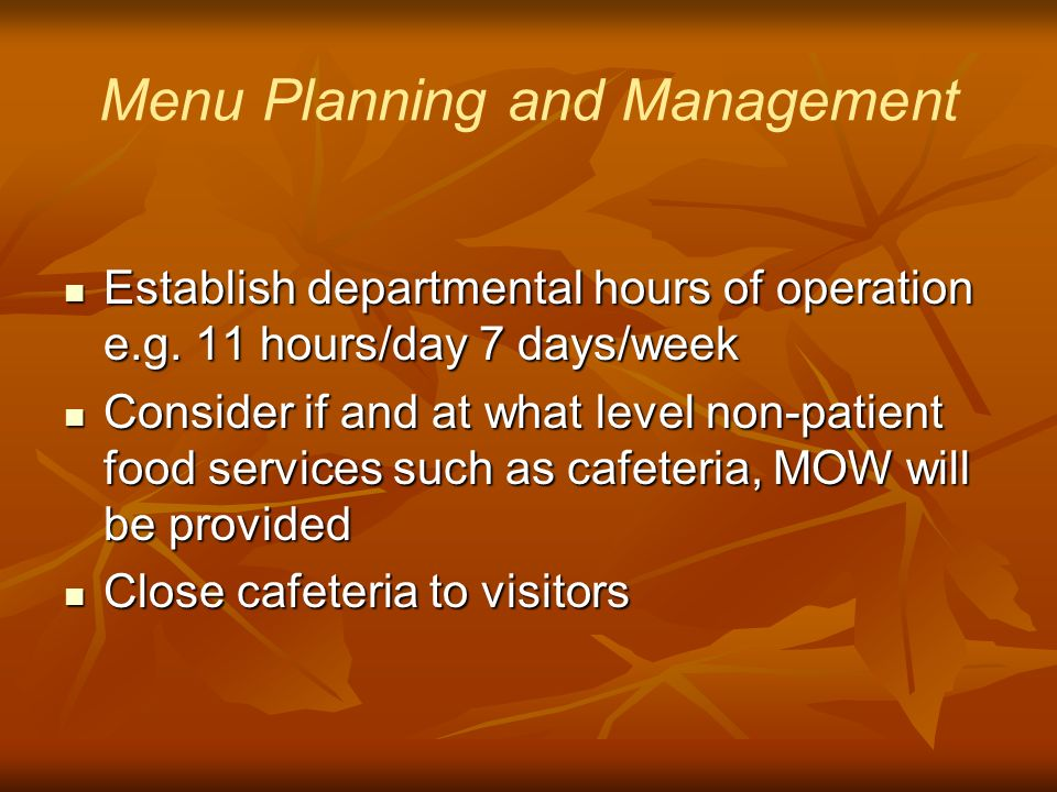 Menu Planning and Management Establish departmental hours of operation e.g.
