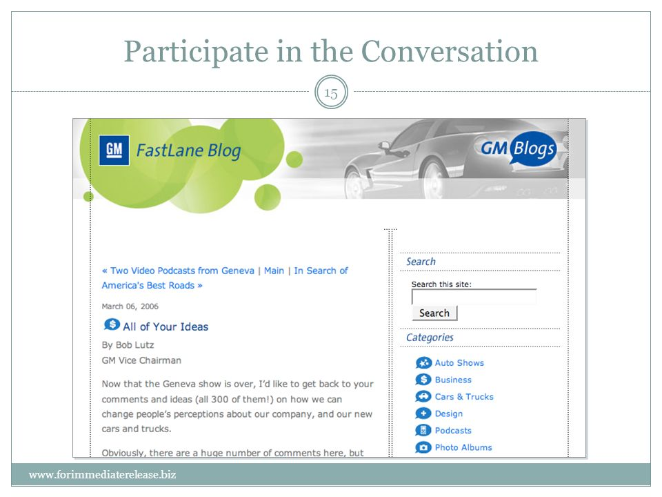 15 www.forimmediaterelease.biz Participate in the Conversation