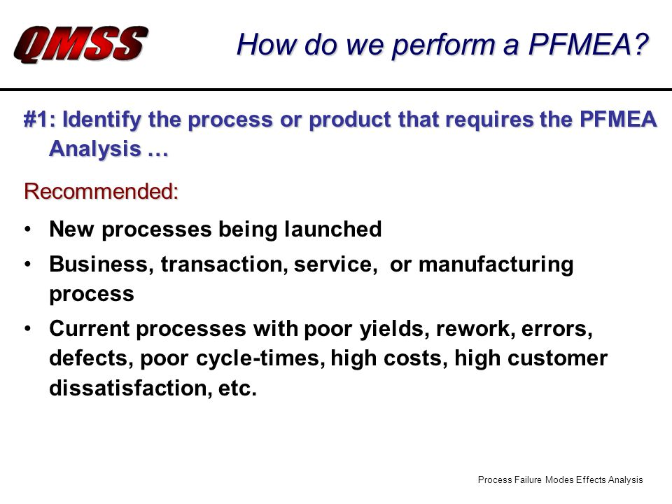 Process Failure Modes Effects Analysis How do we perform a PFMEA.