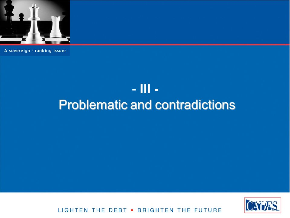 14 - Problematic and contradictions - III - Problematic and contradictions