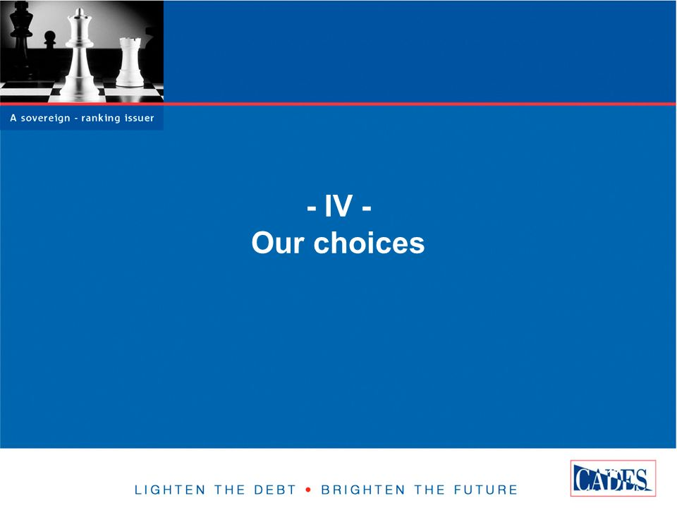 17 - IV - Our choices