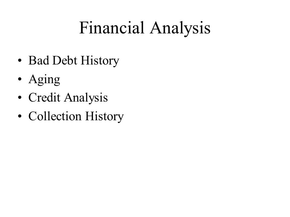 Financial Analysis Bad Debt History Aging Credit Analysis Collection History