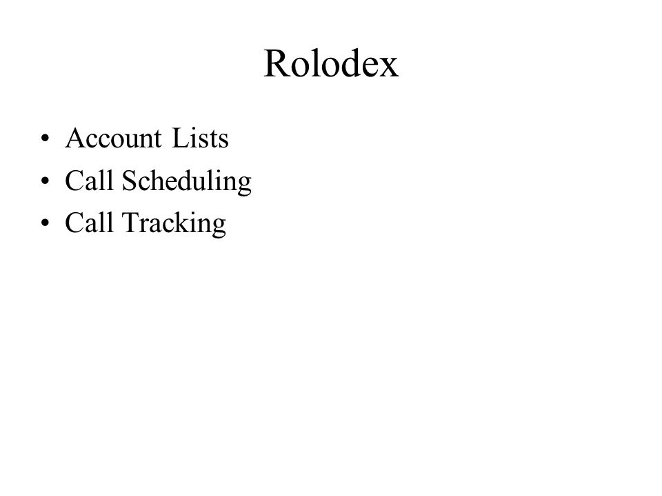 Rolodex Account Lists Call Scheduling Call Tracking