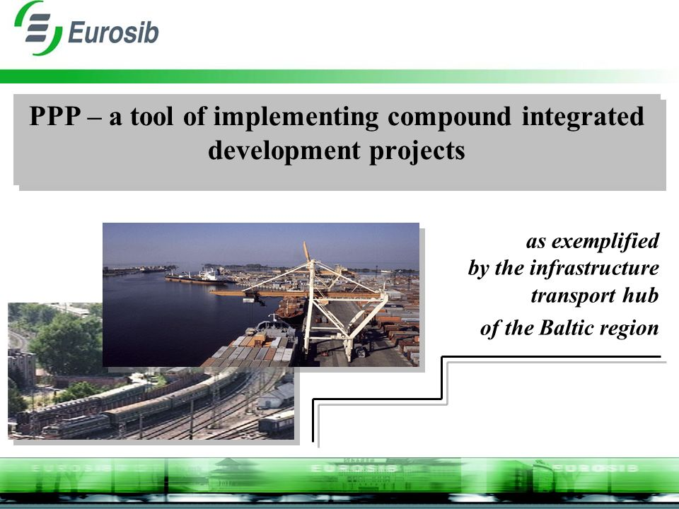 PPP – a tool of implementing compound integrated development projects as exemplified by the infrastructure transport hub of the Baltic region