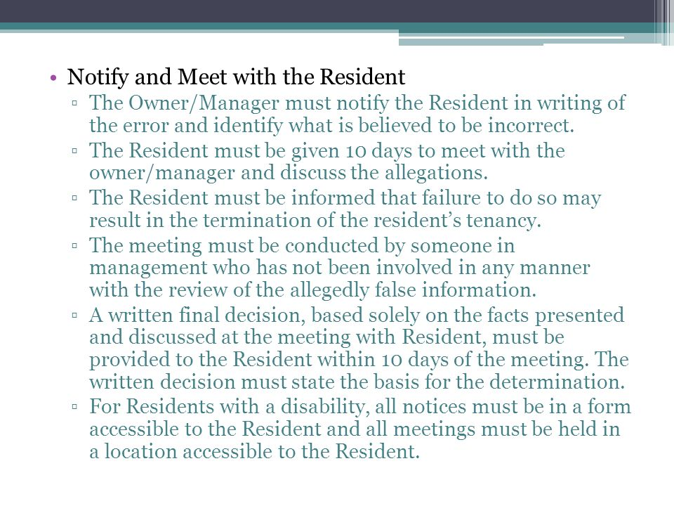 Notify and Meet with the Resident The Owner/Manager must notify the Resident in writing of the error and identify what is believed to be incorrect.