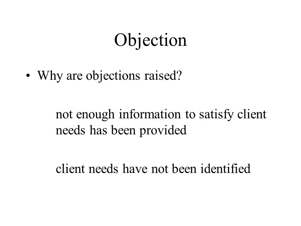 Objection Why are objections raised.