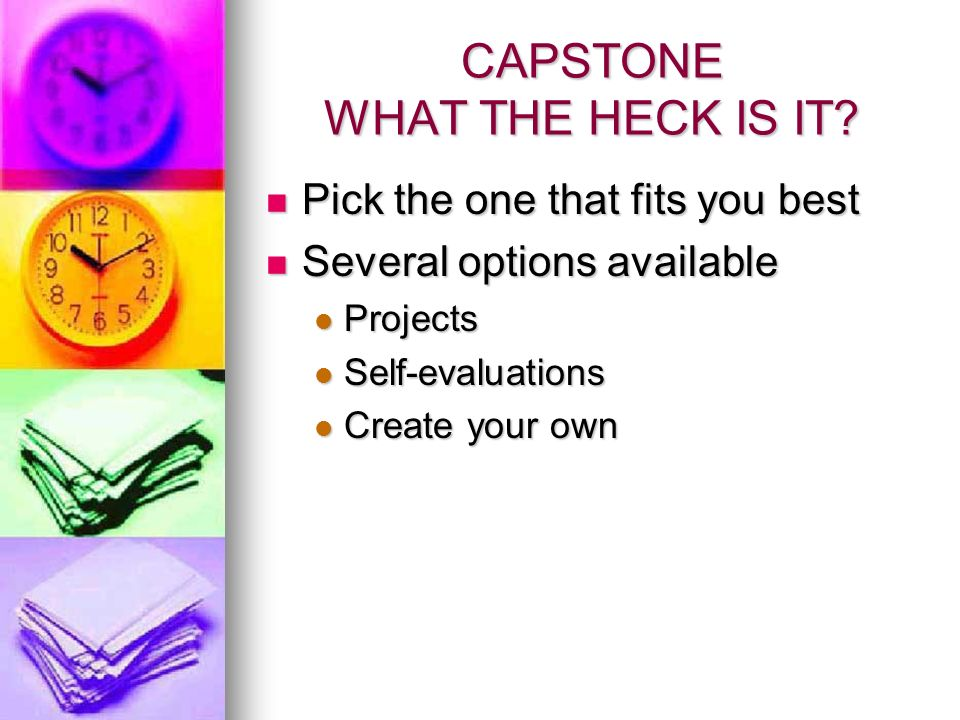 CAPSTONE WHAT THE HECK IS IT.