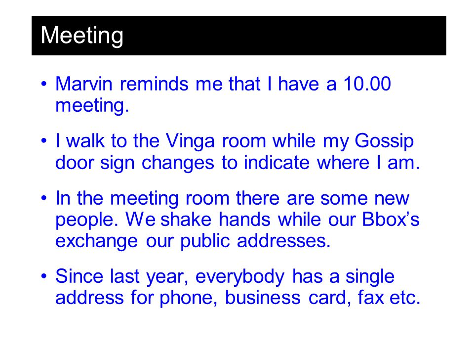 Meeting Marvin reminds me that I have a 10.00 meeting.