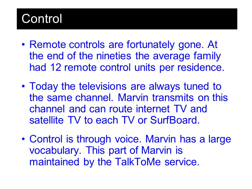 Control Remote controls are fortunately gone.