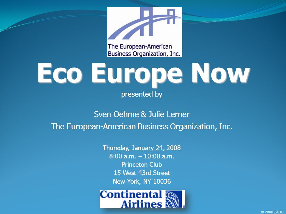 presented by Sven Oehme & Julie Lerner The European-American Business Organization, Inc.
