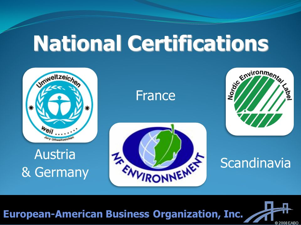 National Certifications Austria & Germany France Scandinavia European-American Business Organization, Inc.