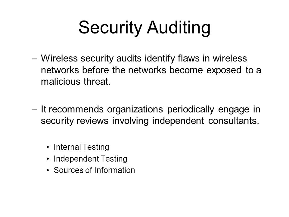 Security Auditing –Wireless security audits identify flaws in wireless networks before the networks become exposed to a malicious threat.