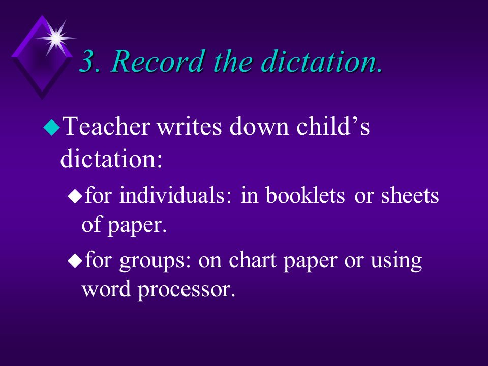 3. Record the dictation.