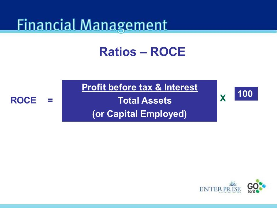 Profit before tax & Interest Total Assets (or Capital Employed) ROCE= 100 X Ratios – ROCE