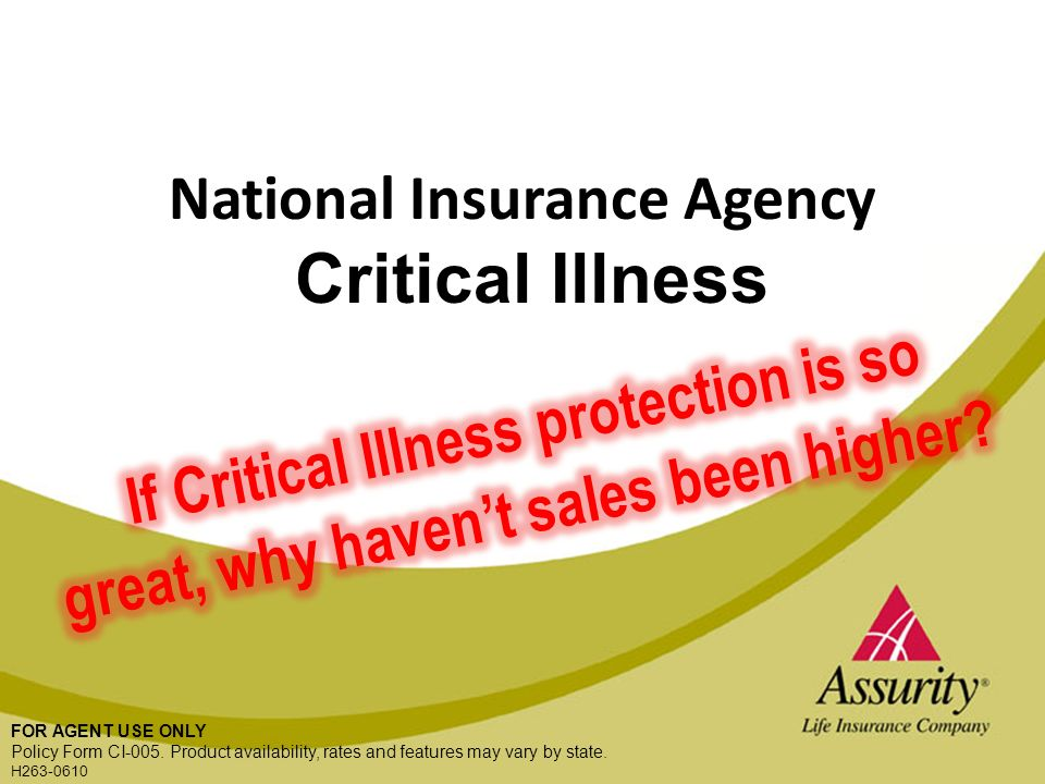 FOR AGENT USE ONLY National Insurance Agency Critical Illness FOR AGENT USE ONLY Policy Form CI-005.